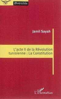 L'acte II de la révolution tunisienne : la Constitution