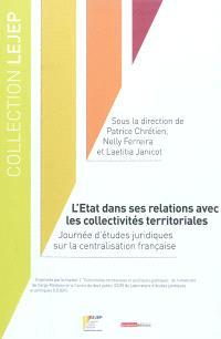 L'Etat dans ses relations avec les collectivités territoriales : journée d'études juridiques sur la centralisation française