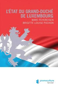 L'Etat du grand-duché de Luxembourg : organisation politique et administrative