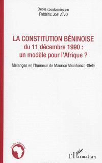 La Constitution béninoise du 11 décembre 1990 : un modèle pour l'Afrique ? : mélanges en l'honneur de Maurice Ahanhanzo-Glélé