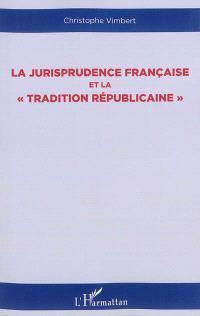 La jurisprudence française et la tradition républicaine