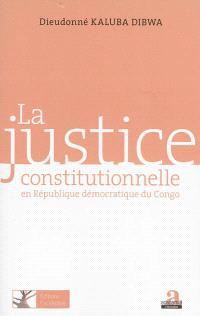 La justice constitutionnelle en République démocratique du Congo : fondements et modalités d'exercice