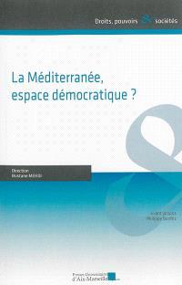La Méditerranée, espace démocratique ? : actes des 5es Assises de l'Ecole doctorale des juristes méditerranéens