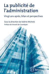 La publicité de l'administration : vingt ans après, bilan et perspectives