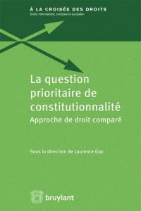 La question prioritaire de constitutionnalité : approche de droit comparé