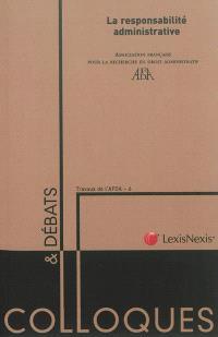 La responsabilité administrative : actes du colloque, 7 et 8 juin 2012, Université Toulouse 1 Capitole