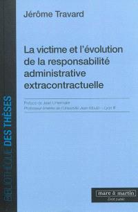 La victime et l'évolution de la responsabilité administrative extracontractuelle