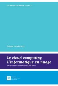 Le cloud computing, l'informatique en nuage : actes du colloque du 11 octobre 2013