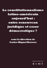 Le constitutionnalisme latino-américain aujourd'hui : entre renouveau juridique et essor démocratique ?
