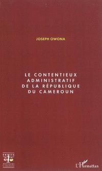 Le contentieux administratif de la République du Cameroun
