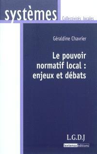Le pouvoir normatif local : enjeux et débats