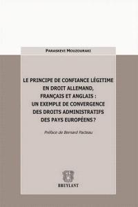 Le principe de confiance légitime en droit allemand, français et anglais : un exemple de convergence des droits administratifs des pays européens ?