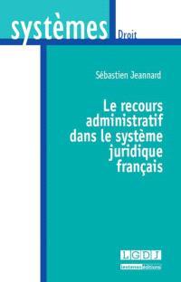 Le recours administratif dans le système juridique français