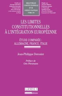 Les limites constitutionnelles à l'intégration européenne : étude comparée : Allemagne, France, Italie