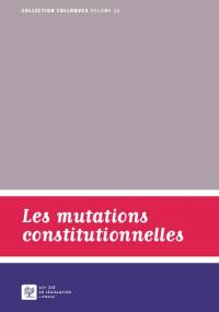 Les mutations constitutionnelles : actes de la journée d'étude du 5 avril 2013