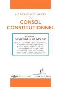 Nouveaux cahiers du Conseil constitutionnel (Les). n° 35, La Constitution et l'outre-mer