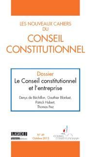 Nouveaux cahiers du Conseil constitutionnel (Les). n° 49, Le Conseil constitutionnel et l'entreprise