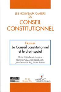 Nouveaux cahiers du Conseil constitutionnel (Les). n° 45, Le Conseil constitutionnel et le droit social