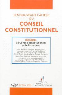 Nouveaux cahiers du Conseil constitutionnel (Les). n° 38, Le Conseil constitutionnel et le Parlement