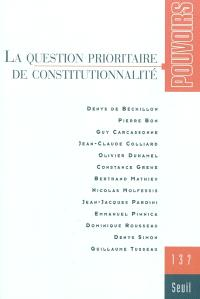 Pouvoirs. n° 137, La question prioritaire de constitutionnalité