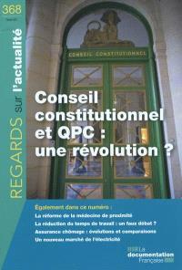 Regards sur l'actualité. n° 368, Conseil constitutionnel et QPC : une révolution ?