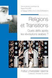 Religions et transitions : quels défis après les révolutions arabes ?