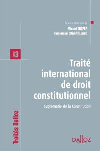 Traité international de droit constitutionnel. Volume 3, Suprématie de la Constitution