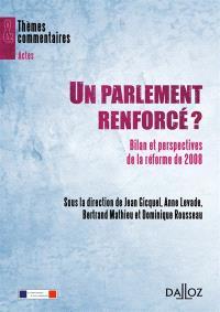 Un Parlement renforcé ? : bilan et perspectives de la réforme de 2008
