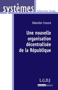 Une nouvelle organisation décentralisée de la République