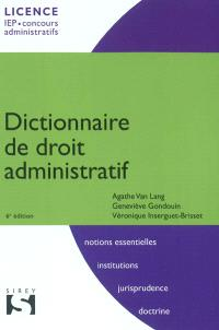 Dictionnaire de droit administratif : licence, IEP, concours administratifs