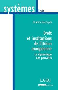 Droit et institutions de l'Union européenne : la dynamique des pouvoirs