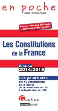 Les constitutions de la France : les points clés des 15 constitutions de la France, de la Constitution de 1791 à la Constitution de 1958