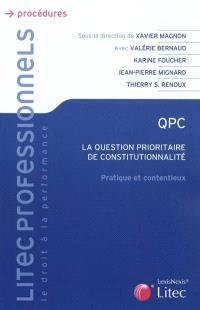 QPC : la question prioritaire de constitutionnalité : pratique et contentieux