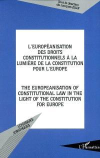 L'européanisation des droits constitutionnels à la lumière de la constitution pour l'Europe : The europeanisation of constitutional law in the light of the constitution for Europe - Jacques Ziller