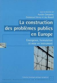 La construction des problèmes publics en Europe : émergence, formulation et mise en instrument