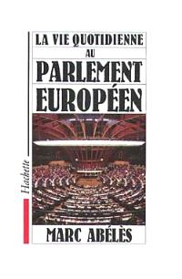 La Vie quotidienne au Parlement européen