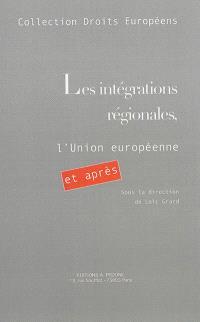 Les intégrations régionales, l'Union européenne : et après