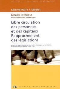 Libre circulation des personnes et des capitaux : rapprochement des législations