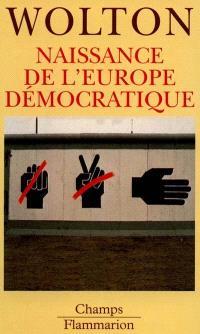 Naissance de l'Europe démocratique : la dernière utopie