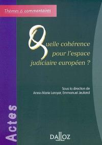 Quelle cohérence pour l'espace judiciaire européen : actes du colloque de la Faculté Jean-Monnet de Sceaux, 27 mai 2004