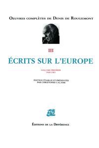 Ecrits sur l'Europe. Volume 1, 1948-1961