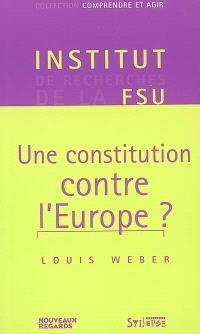 Une constitution contre l'Europe ?