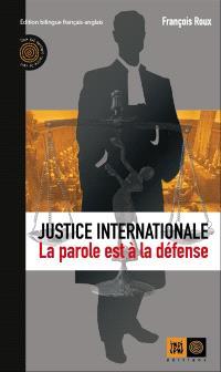 Justice internationale : la parole est à la défense