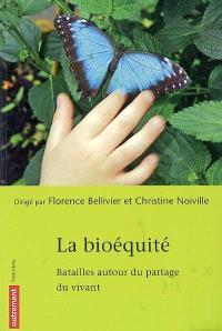 La bioéquité : batailles autour du partage du vivant