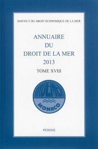 Annuaire du droit de la mer. Volume 18, 2013