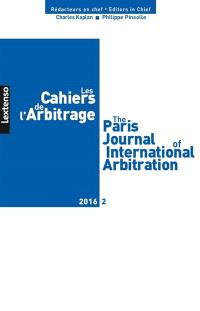 Cahiers de l'arbitrage (Les) = The Paris journal of international arbitration. n° 2 (2016)