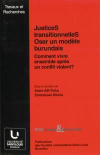 Justices transitionnelles, oser un modèle burundais : comment vivre ensemble après un conflit violent ?
