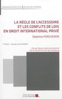 La règle de l'accessoire et les conflits de lois en droit international privé