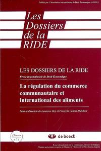 La régulation du commerce communautaire et international des aliments