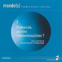 Monde(s) : histoire, espaces, relations. n° 7, Profession juristes internationalistes ?
